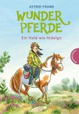 Ein Held wie Hidalgo / Wunderpferde Bd.3