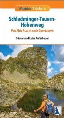 Schladminger-Tauern-Höhenweg - Auferbauer, Günter; Auferbauer, Luise
