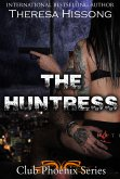The Huntress (Club Phoenix, Book 1) (eBook, ePUB)