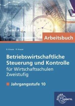 Betriebswirtschaftliche Steuerung und Kontrolle, zweistufige Wirtschaftsschule - Krause, Brigitte;Krause, Roland