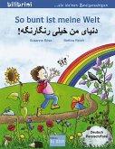 So bunt ist meine Welt. Kinderbuch Deutsch-Persisch/Farsi