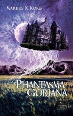 Phantasma Goriana - Korb, Markus K.