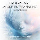 Progressive Muskelentspannung nach Jacobson: Mach dich mal locker! (MP3-Download)