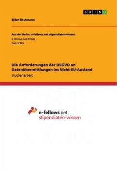 Die Anforderungen der DSGVO an Datenübermittlungen ins Nicht-EU-Ausland