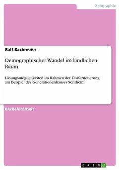 Demographischer Wandel im ländlichen Raum (eBook, PDF)