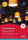 Französisch - Übungsbuch Grammatik A1-A2