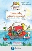 Freunde, ist das Leben schön! Das Vorlesebuch mit Tiger und Bär (eBook, ePUB)