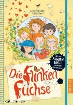 Die flinken Füchse. Unser Bandenbuch mit vielen Geheimtipps (Mängelexemplar) - Schindler, Anna