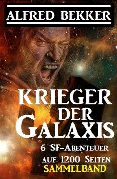 Sammelband 6 SF-Abenteuer: Krieger der Galaxis (eBook, ePUB)