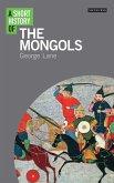 A Short History of the Mongols (eBook, ePUB)