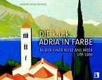 Die k.u.k. Adria in Farbe