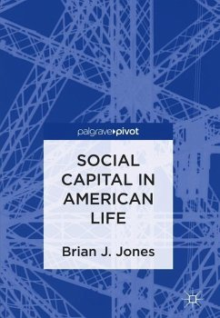Social Capital in American Life - Jones, Brian J.