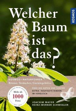 Welcher Baum ist das? - Mayer, Joachim; Schwegler, Heinz-Werner