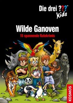 Wilde Ganoven / Die drei Fragezeichen-Kids - Blanck, Ulf; Pfeiffer, Boris