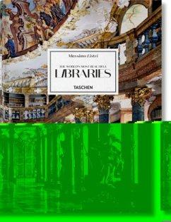 Massimo Listri. Die schönsten Bibliotheken der Welt - Listri, Massimo