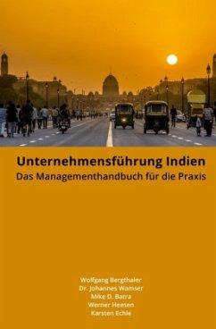 Unternehmensführung Indien - Bergthaler, Wolfgang; Heesen, Werner; Echle, Karsten