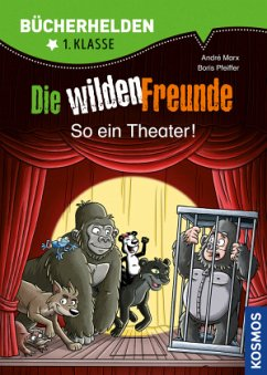 Wilde Freunde 03 - So ein Theater - Marx, André; Pfeiffer, Boris