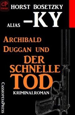 Archibald Duggan und der schnelle Tod (eBook, ePUB) - Bosetzky, Horst
