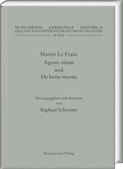 Martin Le Franc. Agreste otium und De bono mortis