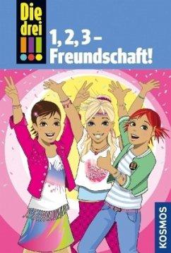 Die drei !!!. 1,2 3 Freundschaft! (drei Ausrufezeichen) - Wich, Henriette; Vogel, Maja von