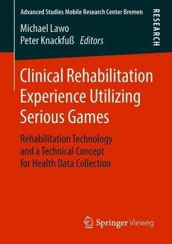 Clinical Rehabilitation Experience Utilizing Se...