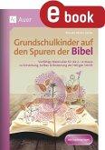 Grundschulkinder auf den Spuren der Bibel (eBook, PDF)