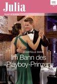 Im Bann des Playboy-Prinzen (eBook, ePUB)