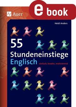 55 Stundeneinstiege Englisch (eBook, PDF) - Anders, Heidi