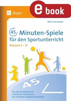 45-Minuten-Spiele für den Sportunterricht 5-12 (eBook, PDF) - Dombroth, Winni