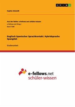 Englisch Spanischer Sprachkontakt. Hybridsprache Spanglish