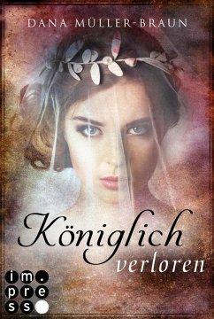 Königlich verloren / Die Königlich-Reihe Bd.4 (eBook, ePUB) - Müller-Braun, Dana