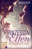 Bedrohliche Liebe / Prinzessin der Elfen Bd.1 (eBook, ePUB)