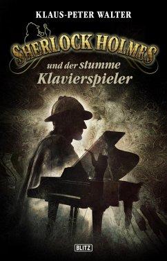 Sherlock Holmes - Neue Fälle 21: Sherlock Holmes und der stumme Klavierspieler (eBook, ePUB) - Walter, Klaus-Peter