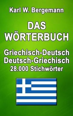 Das Wörterbuch Griechisch-Deutsch / Deutsch-Griechisch (eBook, ePUB) - Bergemann, Karl W.