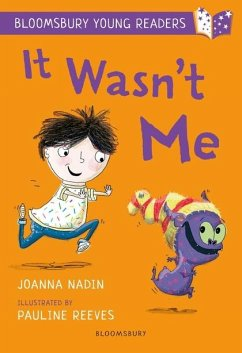 It Wasn´t Me: A Bloomsbury Young Reader