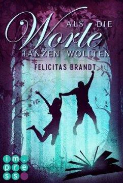Als die Worte tanzen wollten / Die Geschichtenspringer Bd.2 - Brandt, Felicitas