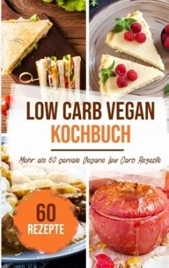 Low Carb Vegan Kochbuch