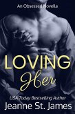 Loving Her (An Obsessed Novella, #4) (eBook, ePUB)