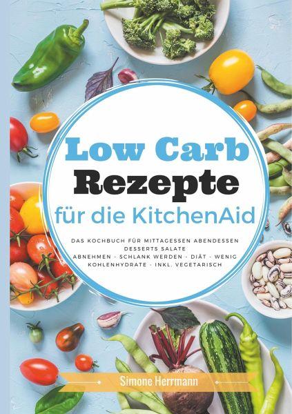 Low Carb Rezepte Fur Die Kitchenaid Von Simone Herrmann Portofrei