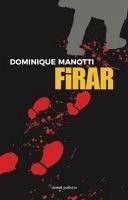 Firar - Manotti, Dominique