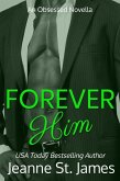Forever Him (An Obsessed Novella, #1) (eBook, ePUB)