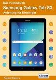 Das Praxisbuch Samsung Galaxy Tab S3 - Anleitung für Einsteiger (eBook, PDF)