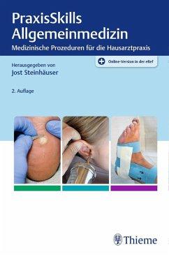PraxisSkills Allgemeinmedizin (eBook, PDF) - Steinhäuser, Jost