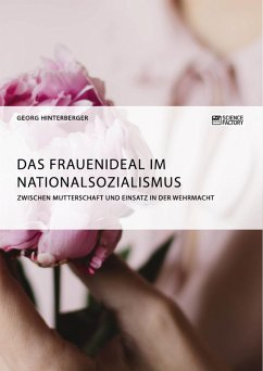 Das Frauenideal im Nationalsozialismus - Hinterberger, Georg