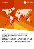 Social Trading. Nutzungsmotive aus Sicht des Privatanlegers