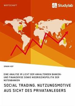 Social Trading. Nutzungsmotive aus Sicht des Privatanlegers - Hof, Erwin