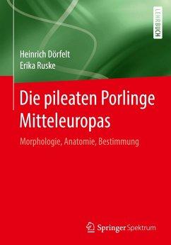 Die pileaten Porlinge Mitteleuropas - Dörfelt, Heinrich; Ruske, Erika