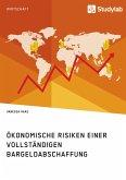 Ökonomische Risiken einer vollständigen Bargeldabschaffung