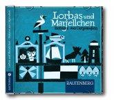 Lorbas und Marjellchen - Heiteres aus Ostpreußen, 1 Audio-CD