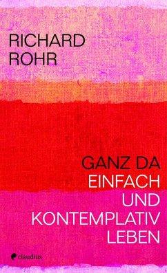 Ganz da - Rohr, Richard